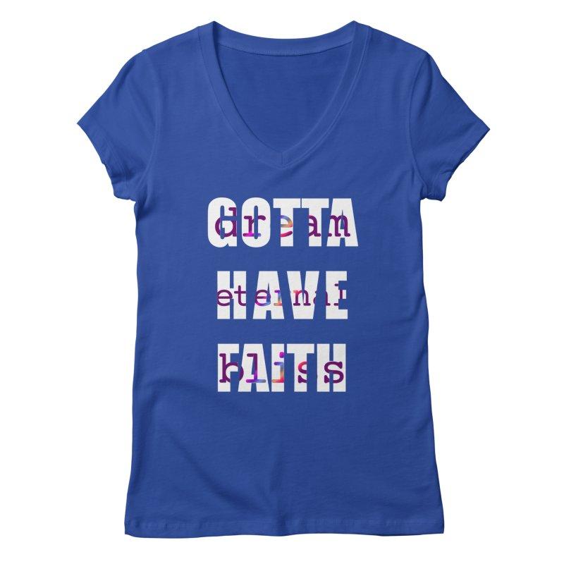 Gotta Have Faith - Dark Merch Women's V-Neck by Dream Eternal Bliss Merchandise