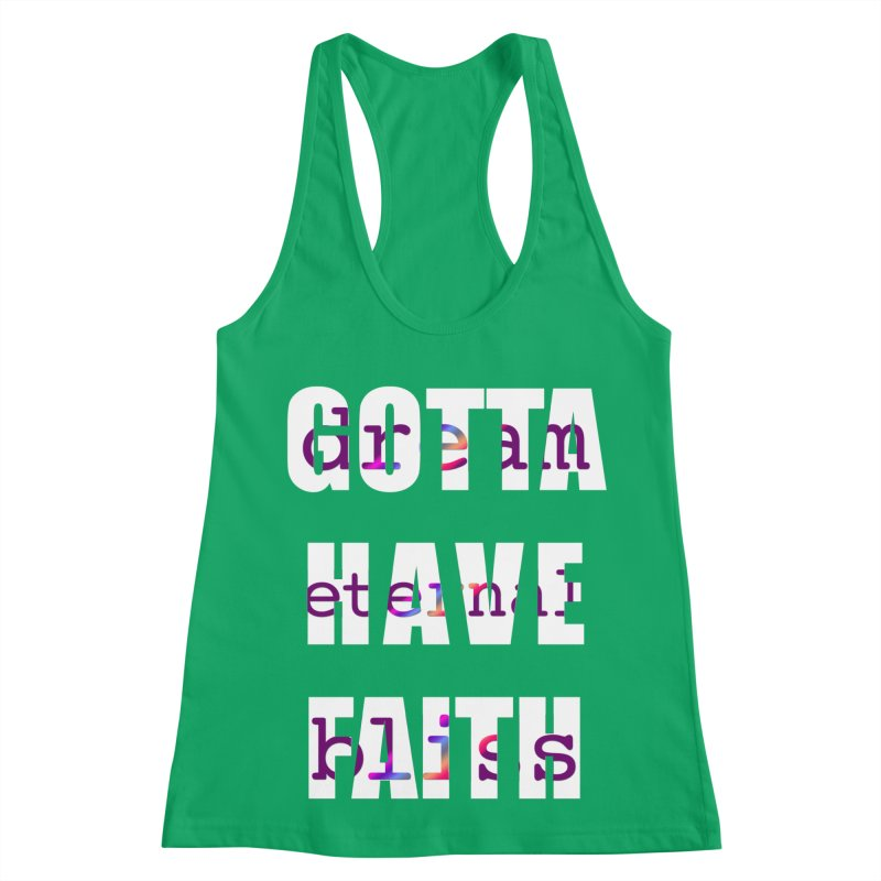 Gotta Have Faith - Dark Merch Women's Racerback Tank by Dream Eternal Bliss Merchandise