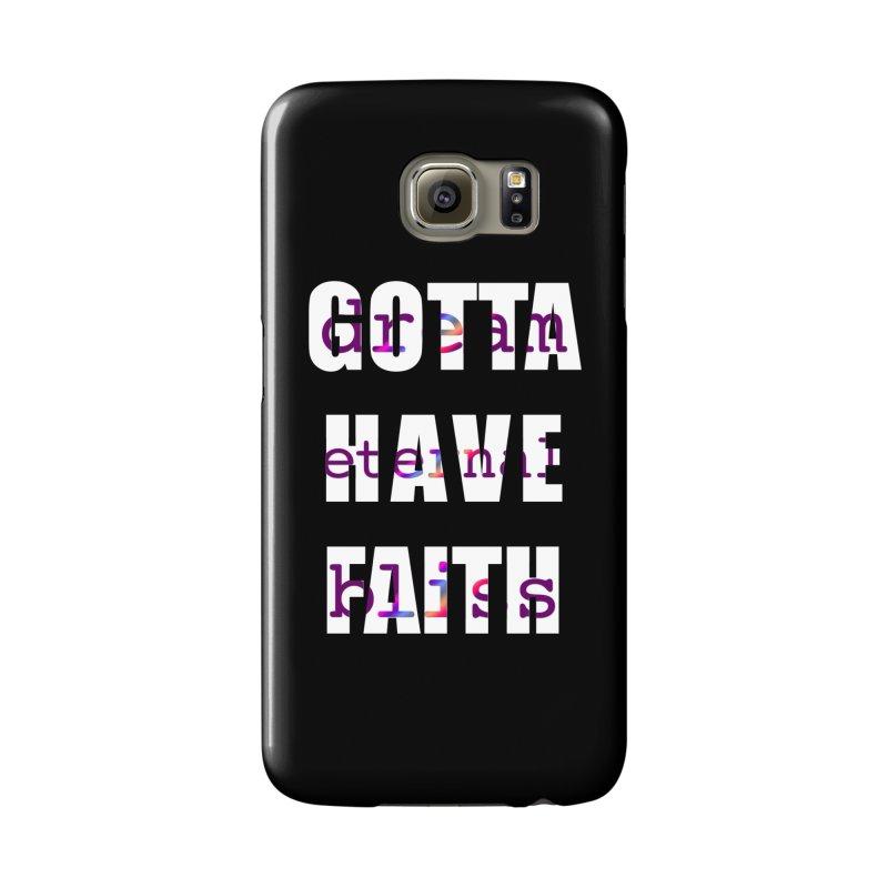 Gotta Have Faith - Dark Merch Accessories Phone Case by Dream Eternal Bliss Merchandise