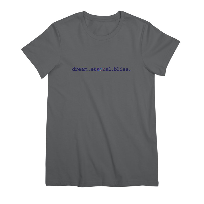 Women's None by Dream Eternal Bliss Merchandise