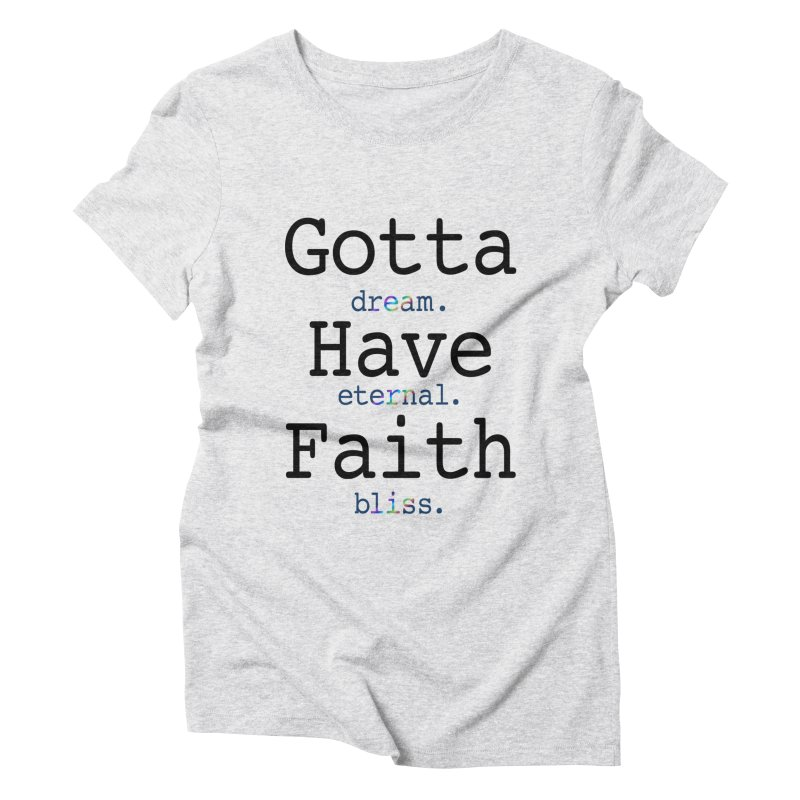 DEB and Faith Women's Triblend T-Shirt by Dream Eternal Bliss Merchandise
