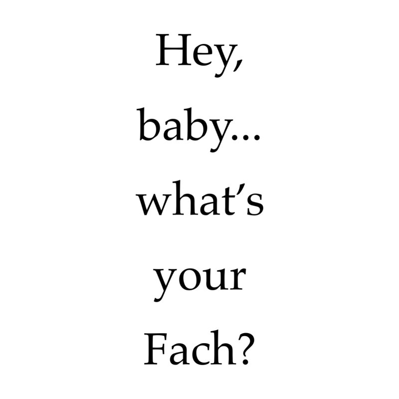 What's your Fach? None  by Debutee