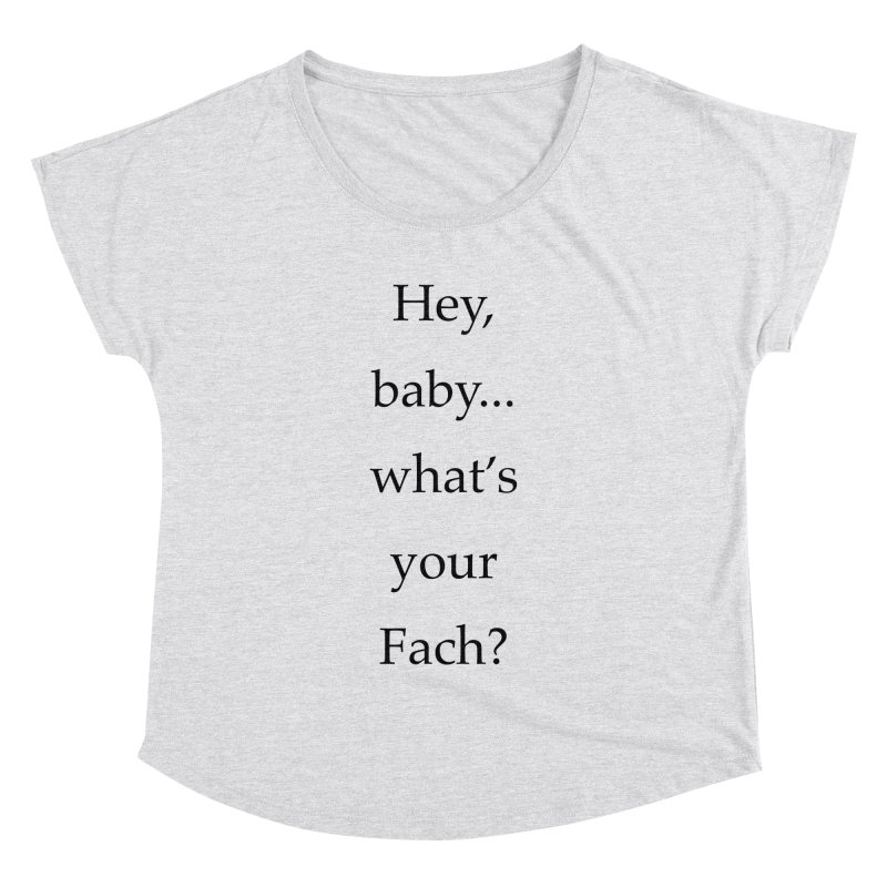 What's your Fach? Women's Dolman by Debutee