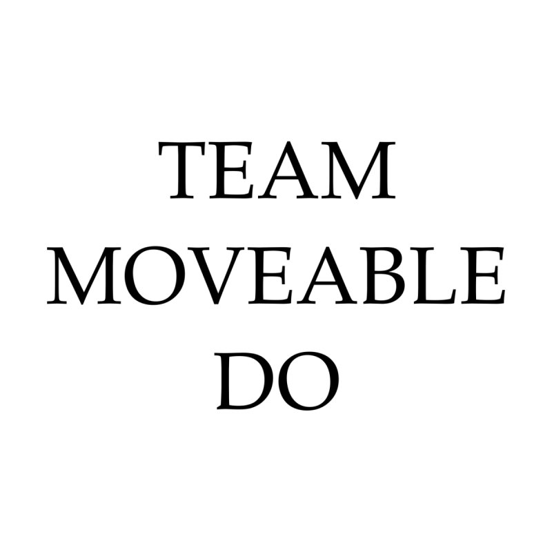 Team Moveable Do by Debutee