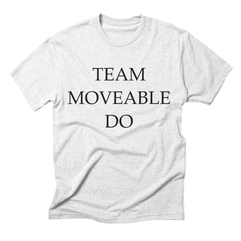 Team Moveable Do Men's Triblend T-shirt by Debutee