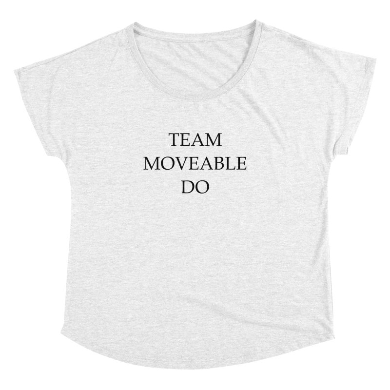 Team Moveable Do Women's Dolman by Debutee