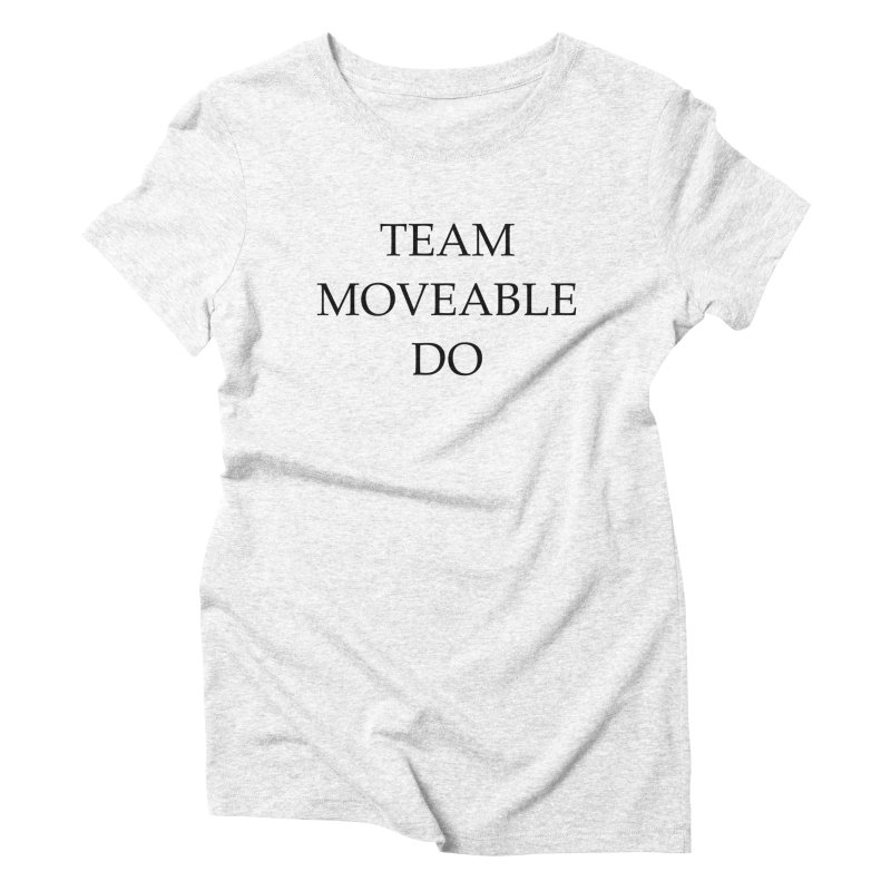 Team Moveable Do Women's Triblend T-shirt by Debutee
