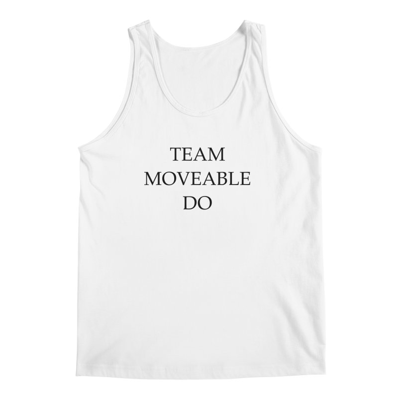 Team Moveable Do Men's Tank by Debutee