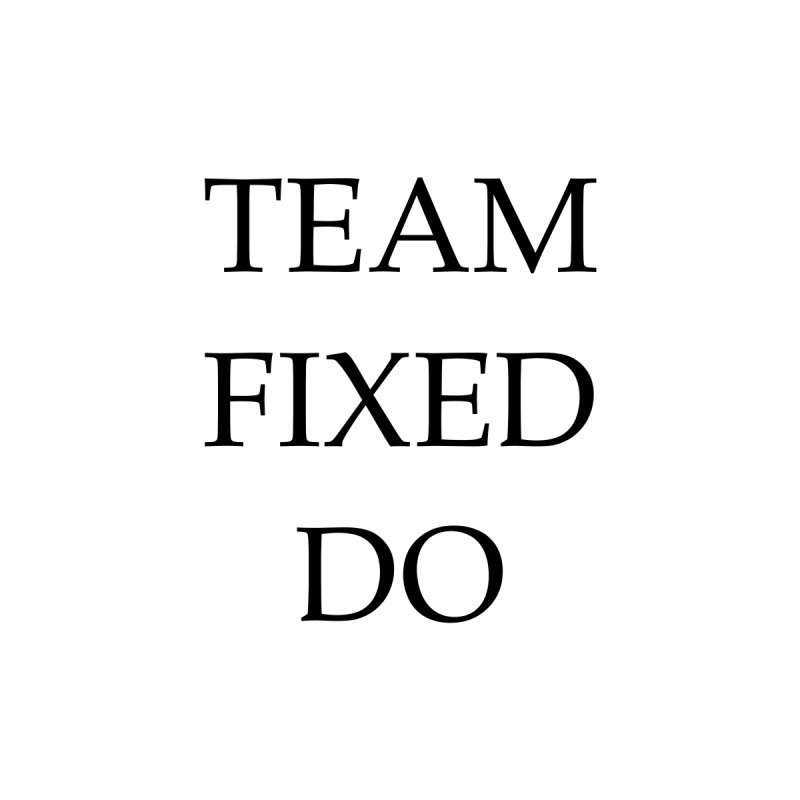Team Fixed Do by Debutee