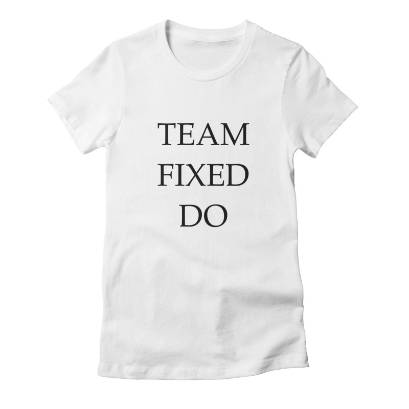 Team Fixed Do Women's T-Shirt by Debutee