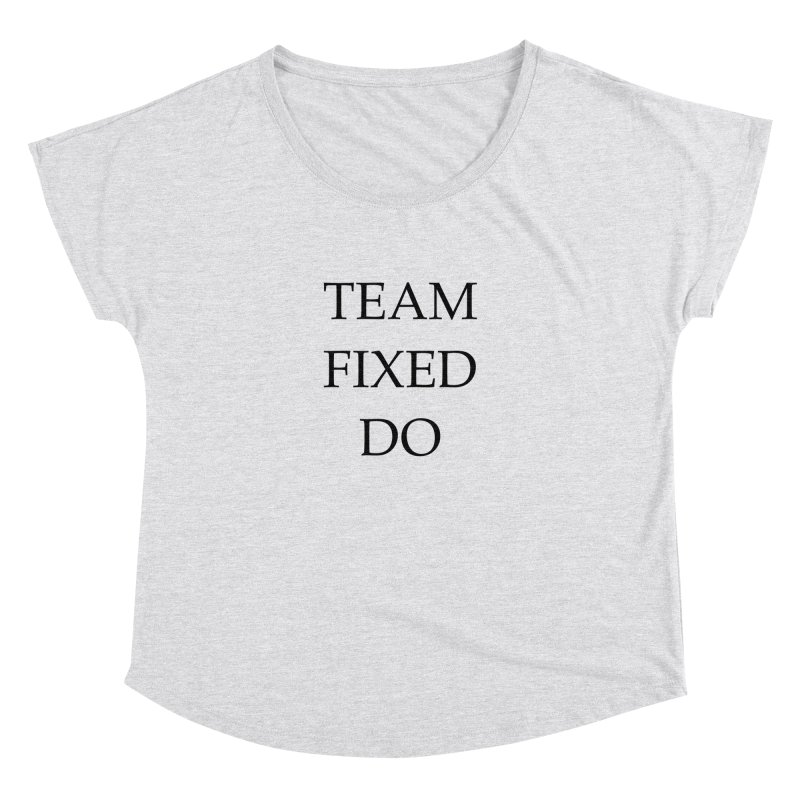 Team Fixed Do Women's Dolman by Debutee