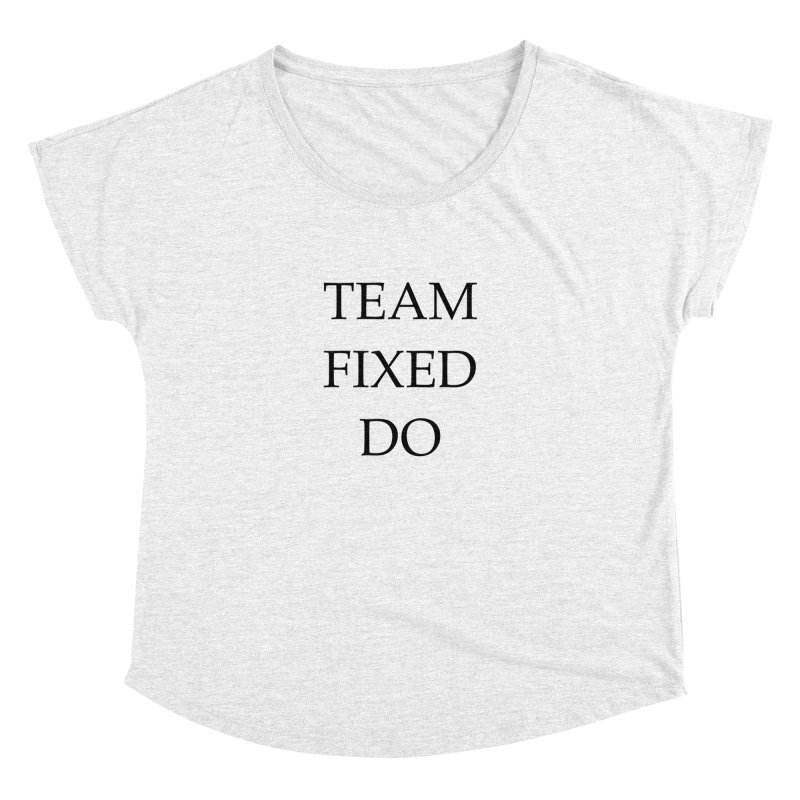 Team Fixed Do Women's Dolman by Debutee