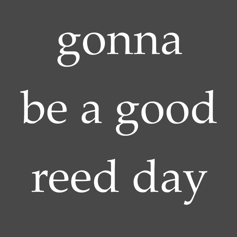 Good Reed Day None  by Debutee
