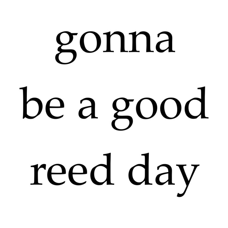 Good Reed Day by Debutee