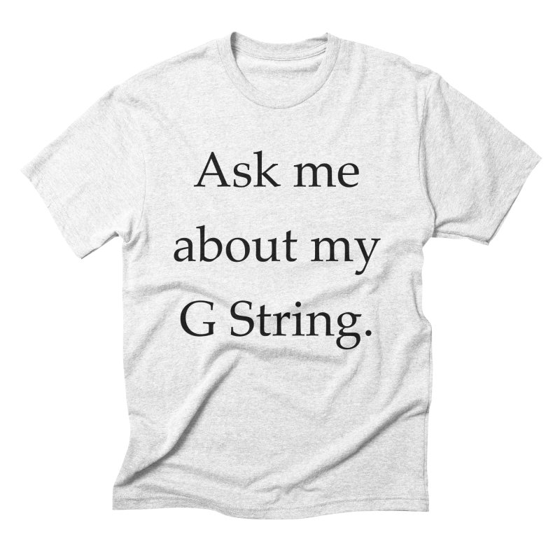 G String Men's Triblend T-shirt by Debutee