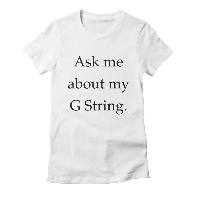 G String Women's Fitted T-Shirt by Debutee