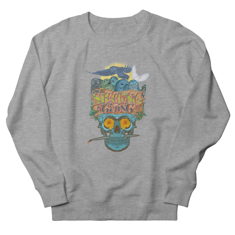 Sleepin' is givin' in 2  Men's French Terry Sweatshirt by Dedos tees