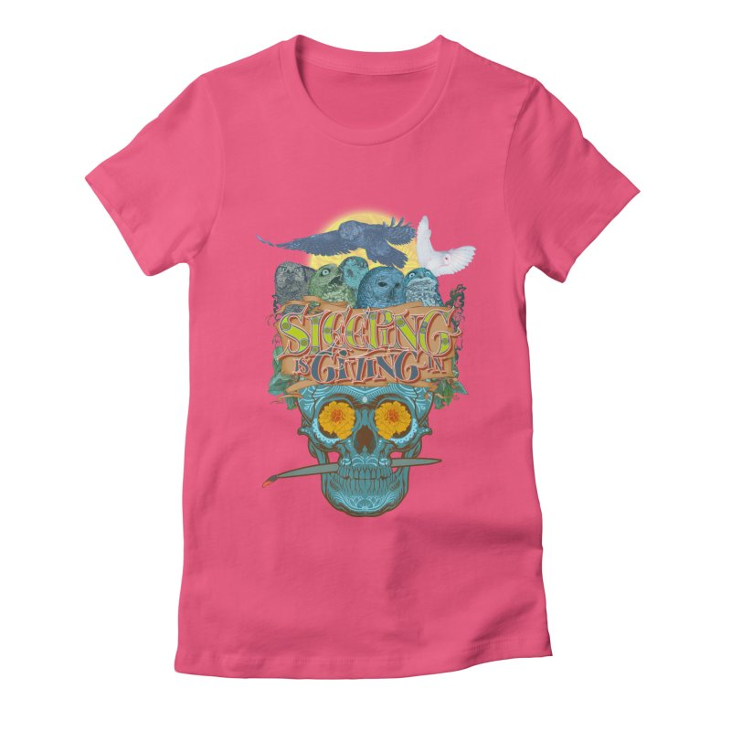 Sleepin' is givin' in 2  Women's Fitted T-Shirt by Dedos tees