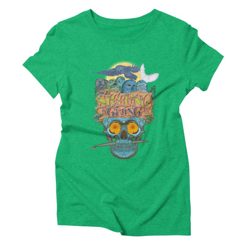 Sleepin' is givin' in 2  Women's Triblend T-Shirt by Dedos tees