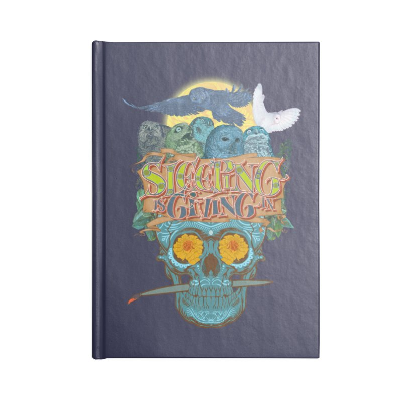 Sleepin' is givin' in 2  Accessories Notebook by Dedos tees