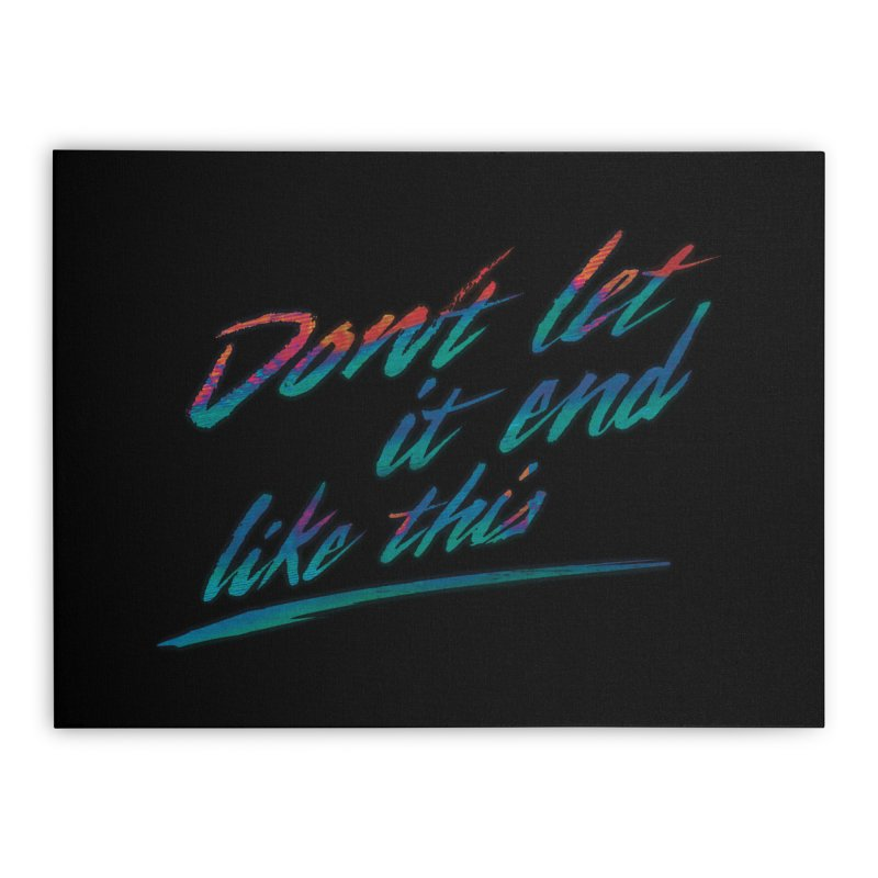 Last Words Home Stretched Canvas by Dega Studios