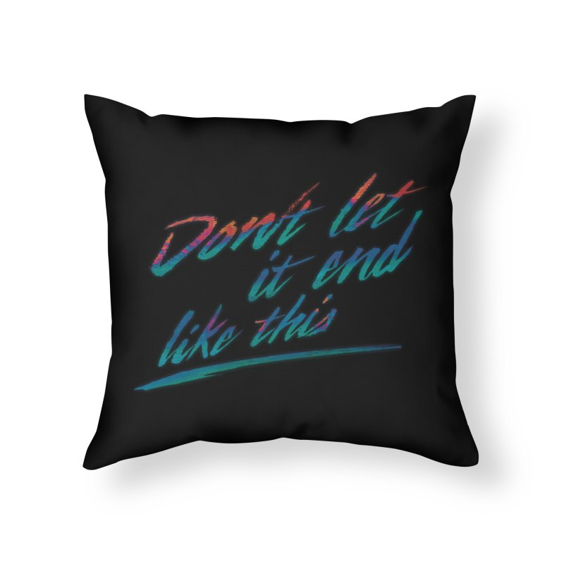 Last Words Home Throw Pillow by Dega Studios