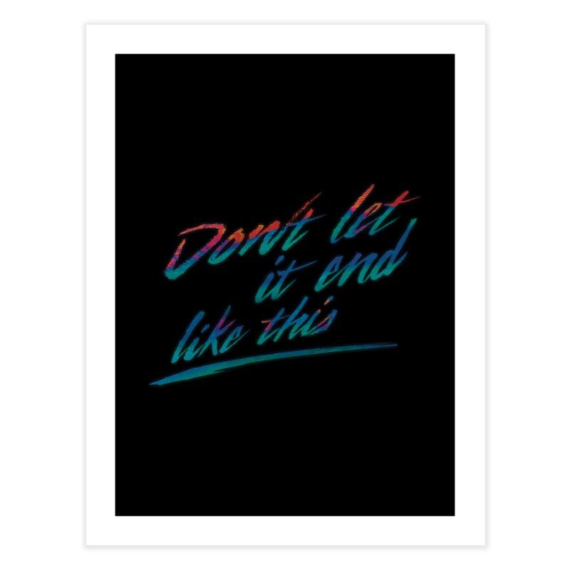 Last Words Home Fine Art Print by Dega Studios