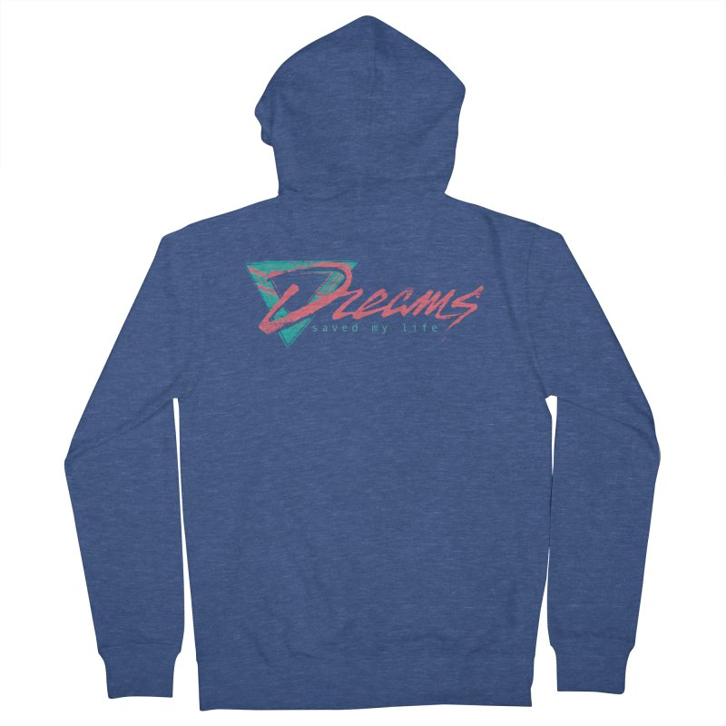 Dreams Saved My Life Women's Zip-Up Hoody by Dega Studios