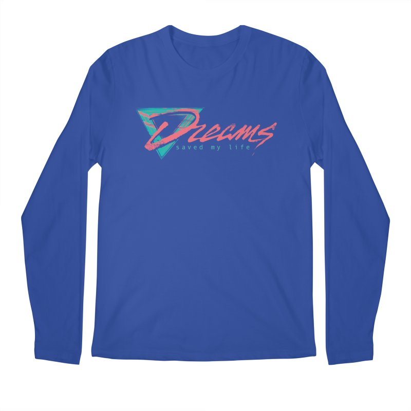 Dreams Saved My Life Men's Longsleeve T-Shirt by Dega Studios