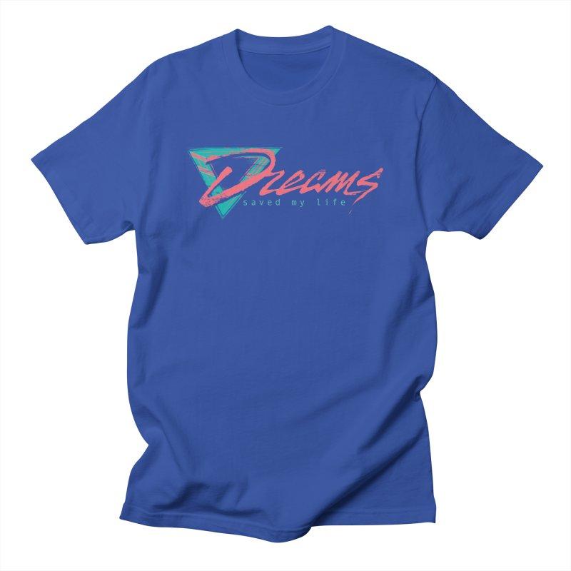 Dreams Saved My Life Men's T-Shirt by Dega Studios