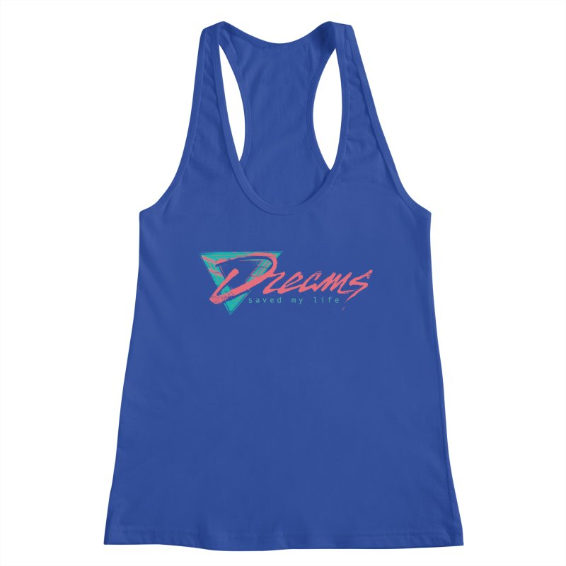 Dreams Saved My Life Women's Tank by Dega Studios