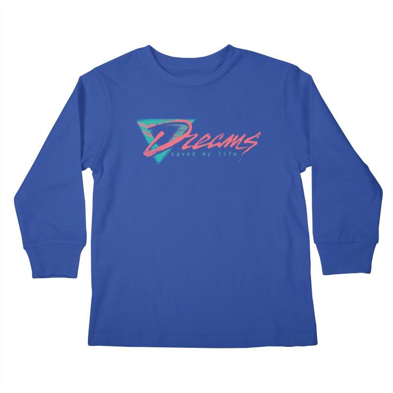 Dreams Saved My Life Kids Longsleeve T-Shirt by Dega Studios