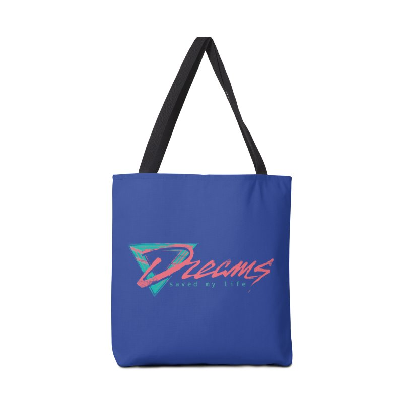 Dreams Saved My Life Accessories Bag by Dega Studios