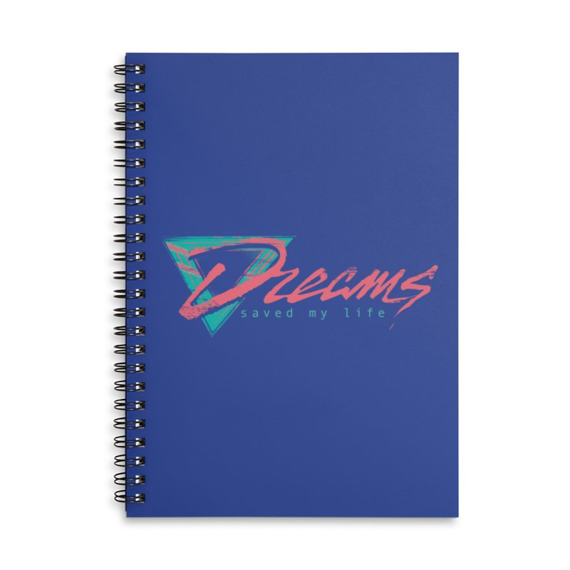 Dreams Saved My Life Accessories Notebook by Dega Studios