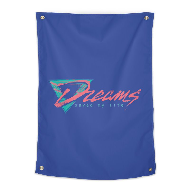 Dreams Saved My Life Home Tapestry by Dega Studios