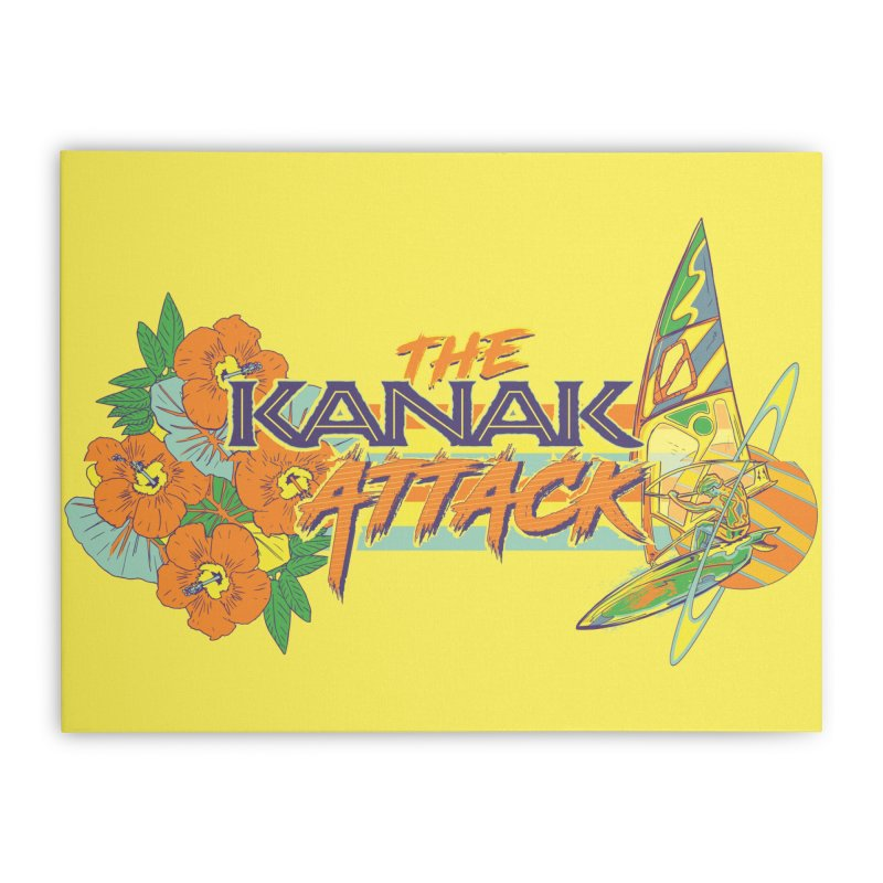 The Kanak Attack Home Stretched Canvas by Dega Studios