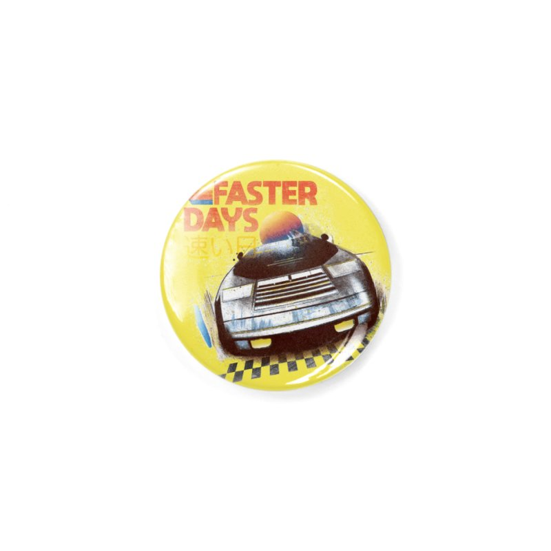 Faster Days Accessories Button by Dega Studios