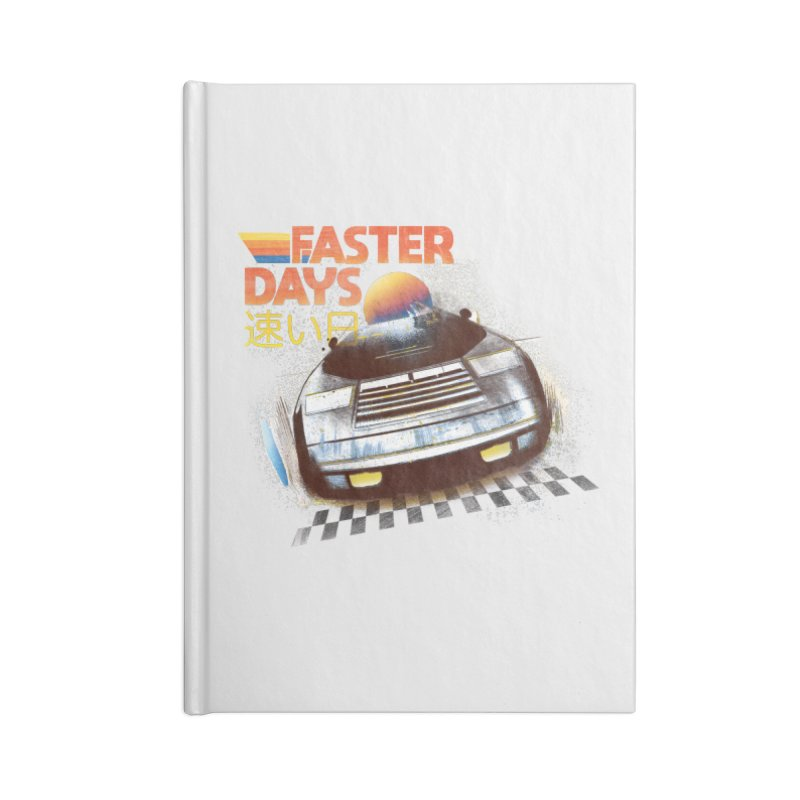 Faster Days Accessories Notebook by Dega Studios