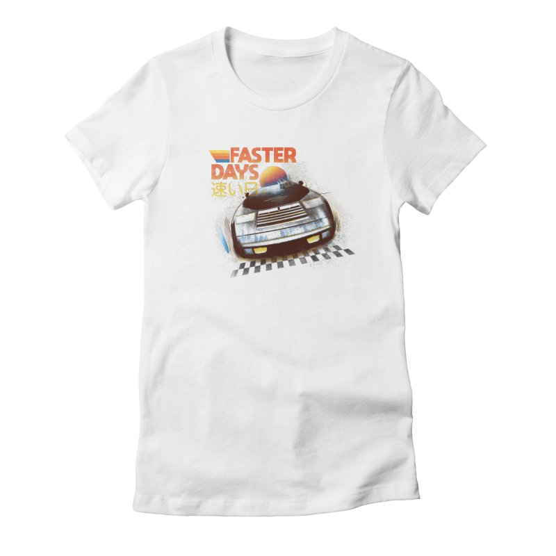 Faster Days Women's T-Shirt by Dega Studios