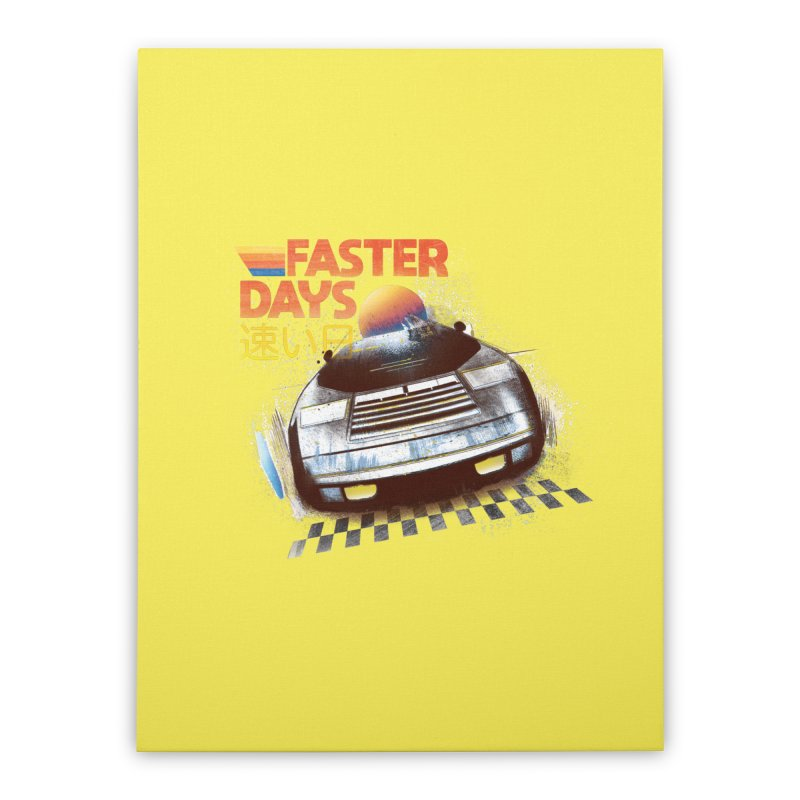 Faster Days Home Stretched Canvas by Dega Studios