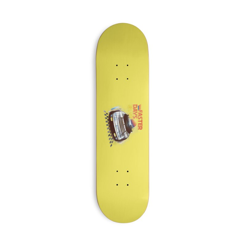 Faster Days Accessories Skateboard by Dega Studios