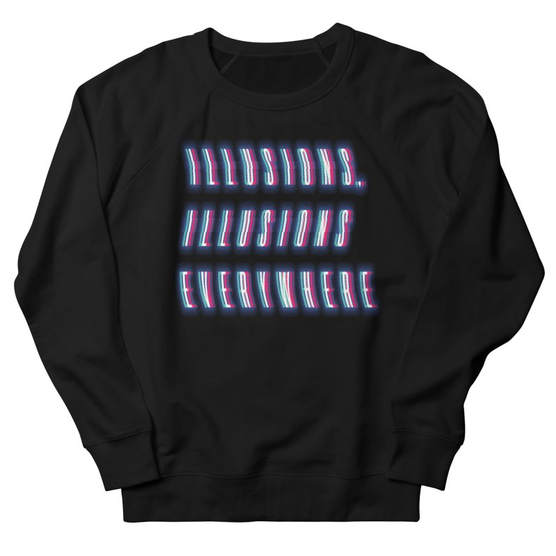 Illusions Everywhere Women's Sweatshirt by Dega Studios