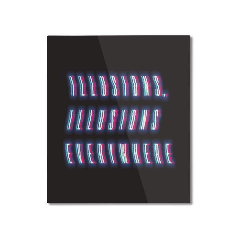 Illusions Everywhere Home Mounted Aluminum Print by Dega Studios