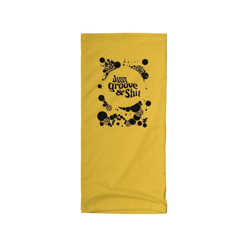 Just Groove & Shit Accessories Neck Gaiter by Dega Studios