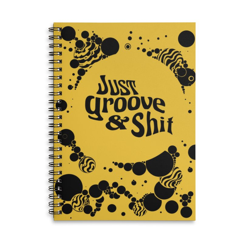 Just Groove & Shit Accessories Notebook by Dega Studios