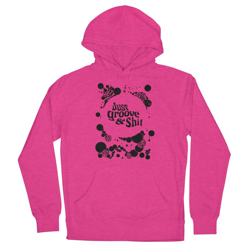 Just Groove & Shit Women's Pullover Hoody by Dega Studios