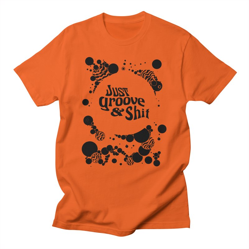 Just Groove & Shit Men's T-Shirt by Dega Studios
