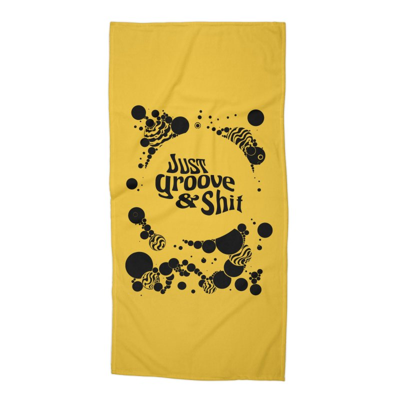 Just Groove & Shit Accessories Beach Towel by Dega Studios