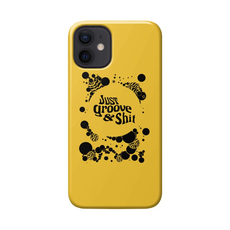 Just Groove & Shit Accessories Phone Case by Dega Studios