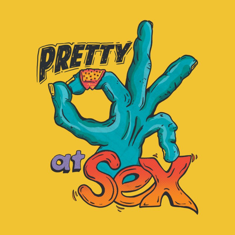 Pretty OK at SEX Men's T-Shirt by Dega Studios